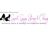 """Smart, Sassy, Strong & Classy!"" Women's Gala & Speed Networking Event"