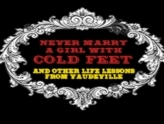 Never Marry A Girl With Cold Feet: and other life lessons from Vaudeville