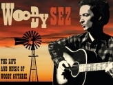 Woody Sez: The Life And Music Of Woody Guthrie